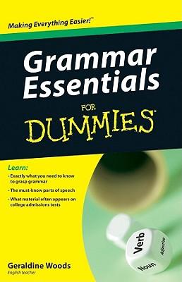 Grammar Essentials for Dummies By Woods, Geraldine/ Friedman, Joan (CON)